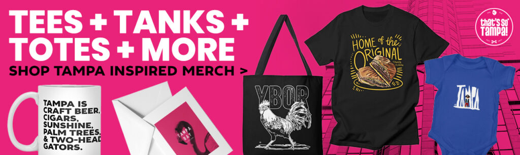 Tees + tanks + totes + more shop tampa inspired merch from that's so tampa